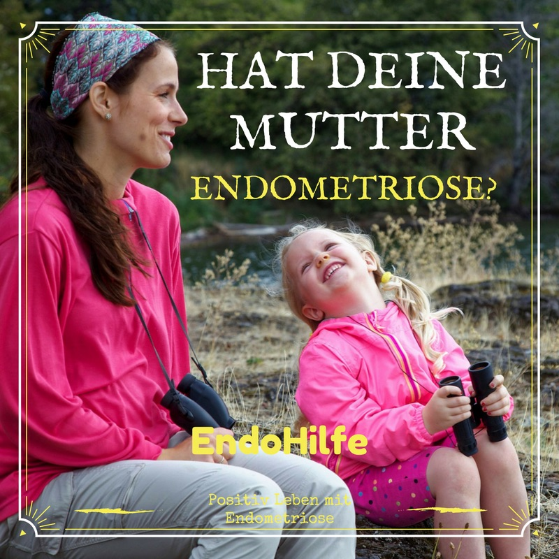 Hat deine Mutter Endometriose?
