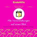 Alle Veranstaltungen auf einen Blick - damit Endometriose weiter Wellen schlägt