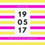 Newsletter 19. Mai 2017