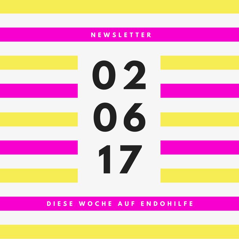Endohilfe Newsletter 02.06.2017